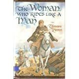 The Woman Who Rides Like a Man: Song of the Lioness, Book 3 (The Song of the Lioness)