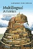 Multilingual America: Language and the Making of American Literature (Cambridge Studies in American Literature and Culture)