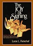 img - for The Joy of Signing 2nd (second) edition Text Only book / textbook / text book