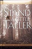Stand a Little Taller: Counsel and Inspiration for Each Day of the Year (1570087679) by Gordon B. Hinckley