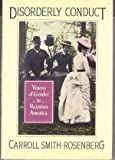 Disorderly Conduct: Visions of Gender in Victorian America (Galaxy Books)