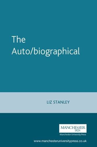 The auto/biographical I: Theory and Practice of Feminist Auto/biography v. 1 (Cultural Politics)