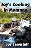 img - for Joy's Cooking in Montana book / textbook / text book