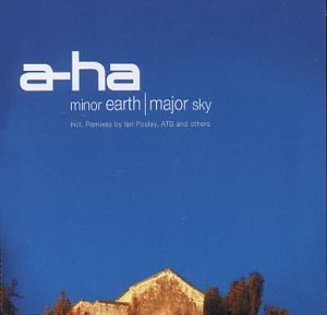 A-Ha - Minor Earth,Major Sky - Zortam Music