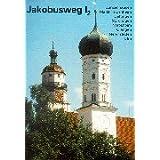Jakobusweg, Bd.1/2, Gunzenhausen, Markt Heidenheim, Oettingen, Nördlingen, Neresheim, Giengen, Nerenstetten, Ulm...