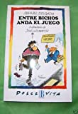 img - for Entre bichos anda el juego (Dolce vita) (Spanish Edition) book / textbook / text book