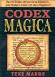 img - for Codex Magica: Secret Signs, Mysterious Symbols, and Hidden Codes of the Illuminati book / textbook / text book