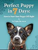 img - for Perfect Puppy in 7 Days How to Start Your Puppy off Right book / textbook / text book