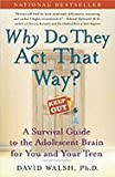 img - for WHY DO THEY ACT THAT WAY? A Survival Guide to the Adolescent brain for You and Your Teen book / textbook / text book