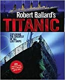 Robert Ballard&#39;s Titanic: Exploring the Greatest of All Lost Ships