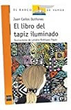 img - for EL LIBRO DEL TAPIZ ILUMINADO book / textbook / text book