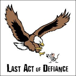 Amazon.com: Last Act Of Defiance T-Shirt: Clothing