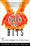 Blown to Bits Your Life, Liberty, & Happiness After the Digital Explosion [HC,2008]