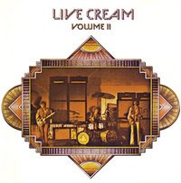 Live Cream Volume II by Cream, Eric Clapton, Jack Bruce and Ginger Baker