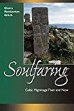 img - for Soulfaring: Celtic Pilgrimages Then and Now by Cintra Penmerton (1999-10-01) book / textbook / text book