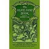 The Olive Fairy Book (Complete & Unabridged) ~ Andrew Lang