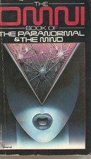 The Omni Book of the Paranormal and the Mind