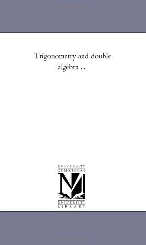 Trigonometry and double algebra ...