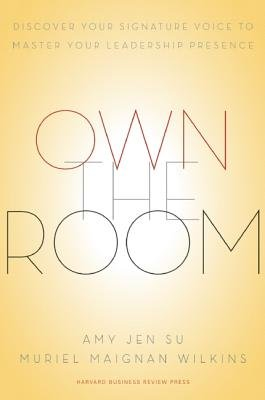 , by Amy Jen Su Own the Room: Discover Your Signature Voice to Master Your Leadership Presence, by AmyJenSu
