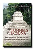 img - for The Tunnels of Tecsuna- Juvenile Fiction- Mystery Novel- Great for Young Adults and Adults- After Following Ancient Maps, Zach and Carlos Find Themselves in an Adventure That Will Change Their Lives Forever book / textbook / text book