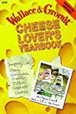 Wallace and Gromit: Cheese Lover's Year Book (Wallace & Gromit) (0563380470) by Park, Nick