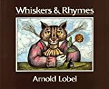 Whiskers & Rhymes (0688038352) by Arnold Lobel