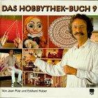 Das Hobbythek-Buch, Bd.9 - Heinz Gollhardt
