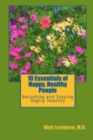 10 Essentials of Happy, Healthy People: Becoming and Staying Highly Healthy - Softcover Autographed