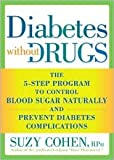 Diabetes Without Drugs Publisher Rodale Books Original edition