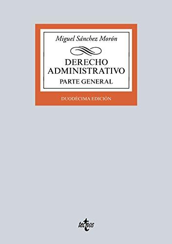 Derecho Administrativo. Parte General (Derecho - Biblioteca Universitaria De Editorial Tecnos)