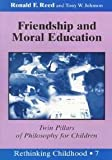 Friendship and Moral Education (Rethinking Childhood)