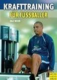 Krafttraining für Fußballer - Verletzungsprophylaxe durch gezielten Muskelaufbau - Ralf Meier