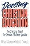Directing Christian Education: The Changing Role of the Christian Education Specialist (0802417027) by Robert Choun Jr.