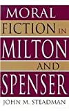 img - for Moral Fiction in Milton and Spenser book / textbook / text book