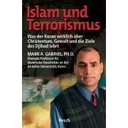 Islam und Terrorismus: Was der Koran wirklich über Christentum, Gewalt und die Ziele des Djihad lehrt