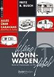 Kleine Wohnwagen-Fibel: Alles über Caravans (Schnell-Kurs für Käufer)