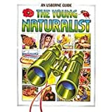 img - for The Young Naturalist (Hobby Guides (Usborne Paperback)) book / textbook / text book