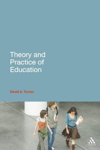 Theory and Practice of Education, by David A. Turner