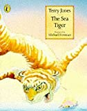The Sea Tiger (Picture Puffin) (0140506314) by Jones, Terry