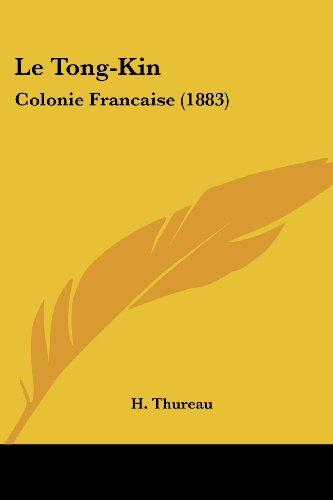 Le Tong-Kin: Colonie Francaise (1883)