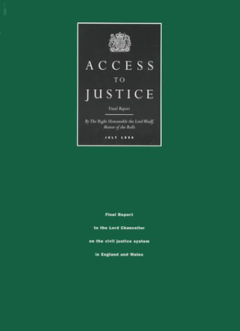 Access to Justice: Final Report to the Lord Chancellor on the Civil Justice System in England and Wales