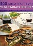 500 Greatest-ever Vegetarian Recipes (500 Greatest-Ever) Valerie Ferguson