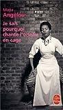 Je Sais Pourquoi Chante L Oiseau En Cage (Ldp Litterature) (French Edition) (2253127531) by Angelou, M.