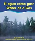 img - for El Agua Como Gas/Water As A Gas (Pebble Bilingual Books) (Spanish Edition) book / textbook / text book
