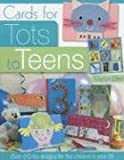 Cards for Tots to Teens: Over 60 Fun Designs for the Children in Your Life (0715322869) by Elliot, Marion