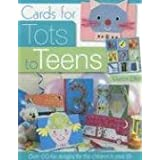 Cards for Tots to Teens: Over 60 Fun Designs for the Children in Your Lifeby Marion Elliot