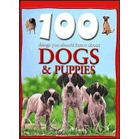 Dog and Puppies (100 Things You Should Know About Series)