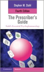 The Prescriber's Guide (Stahl's Essential Psychopharmacology) written by Stephen M. Stahl