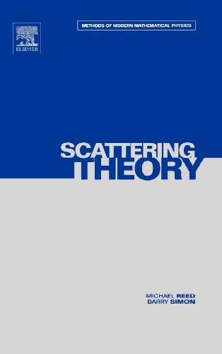III: Scattering Theory: Volume 3: Scattering Theory v. 3 (Methods of Modern Mathematical Physics)