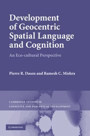 Development of Geocentric Spatial Language and Cognition: An Eco-cultural Perspective (Cambridge Studies in Cognitive and Perceptual Development) PDF